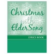 CHRISTMAS WITH ELDERSONG LYRICS BOOK ONLY